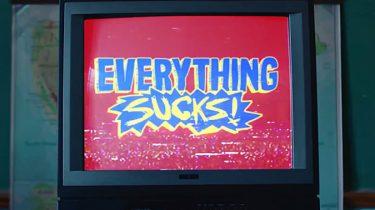 Everything Sucks Netflix